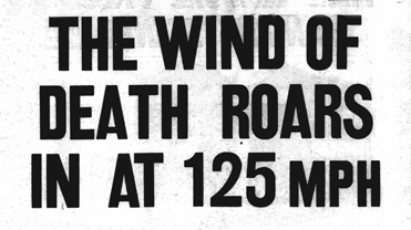 A detail from a newspaper article with the headline 'The Wind of Death Roars in at 125mph'.