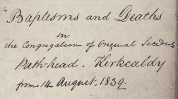 Title page for the baptisms and deaths in the congregation of the original seceders, Pathhead, Kirkcaldy,